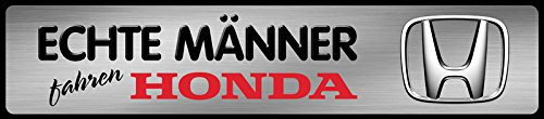 Sign Car Honda (Echte Männer fahren Honda Parking Auto Car motorrad schild aus blech, metal sign, tin 46x10 cm)