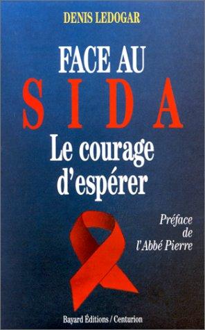 Face au SIDA : le courage d'espérer par Denis Ledogar