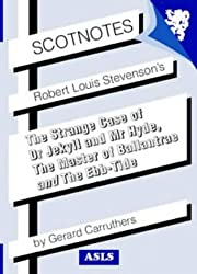 Robert Louis Stevenson's The Strange Case of Dr Jekyll and Mr Hyde, The Master of Ballantrae and The Ebb-tide (Scotnotes Study Guides)