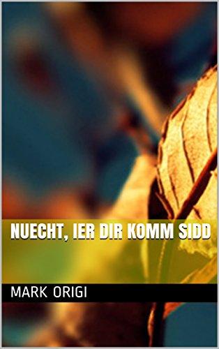 Nuecht, ier Dir komm sidd (Luxembourgish Edition)