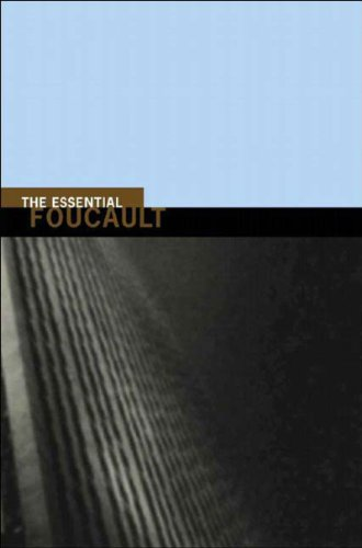The Essential Foucault: Selections from Essential Works of Foucault, 1954-1984 (New Press Essential)