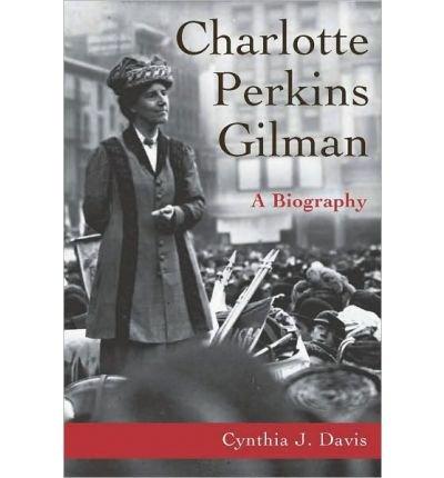 [(Charlotte Perkins Gilman: A Biography )] [Author: Cynthia Davis] [Mar-2010]
