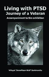 Living with Ptsd- Journey of a Veteran by Villayat Snowmoon Wolf Sunkmanitu (2013-11-05)