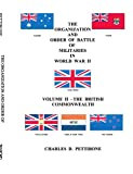 2: The Organization and Order of Battle of Militaries in World War II: Volume II - The British Commonwealth: British Commonwealth v. 2