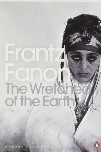 The Wretched of the Earth (Penguin Modern Classics) by Fanon, Frantz (2001) Paperback