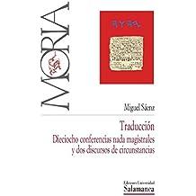 Traducción: dieciocho conferencias nada magistrales y dos discursos de circunstancias (Moria nº 8) (Spanish Edition)