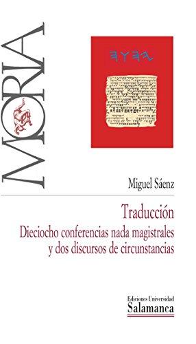 Traducción: dieciocho conferencias nada magistrales y dos discursos de circunstancias (Moria nº 8) por Miguel SÁENZ
