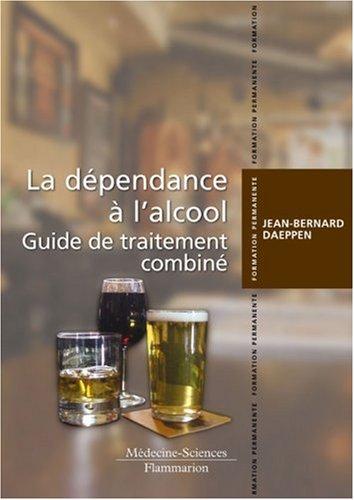 La dépendance à l'alcool : Guide de traitement combiné