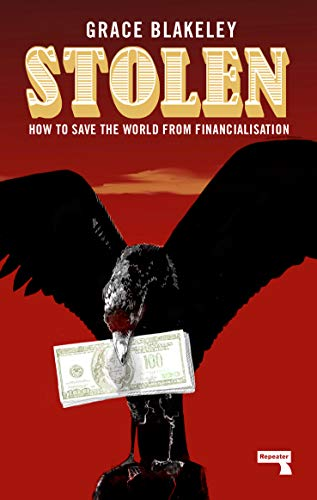Stolen: How to Save the World from Financialisation (English Edition)
