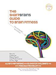 The SharpBrains Guide to Brain Fitness: How to Optimize Brain Health and Performance at Any Age (English Edition)