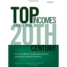 Top Incomes Over the Twentieth Century: A Contrast Betweem Continental European and English-Speaking Countries: A Contrast Between Continental European and English-speaking Countries