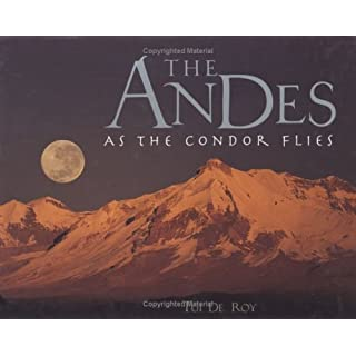 The Andes: As the Condor Flies