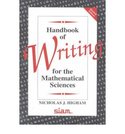 [(Handbook of Writing for the Mathematical Sciences )] [Author: Nicholas J. Higham] [Aug-1998]