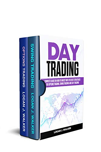 Day Trading: Complete Guide On How To Invest With The Best Strategies For Options Trading, Swing Trading And Day Trading (English Edition)