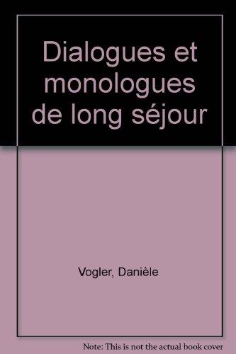 Dialogues et monologues de long séjour