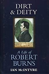 Dirt and Deity: A Life of Robert Burns