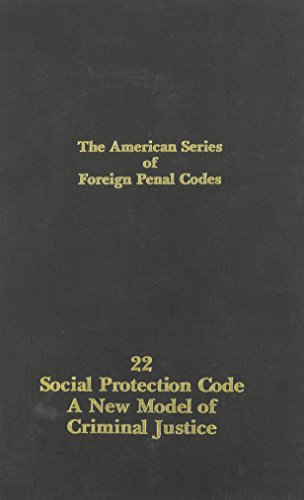 Social Protection Code: A New Model of Criminal Justice (American Series of Foreign Penal Codes)