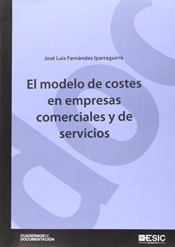 El modelo de costes en empresas comerciales y de servicios (Cuadernos de documentación) por José Luis Fernández Iparraguirre