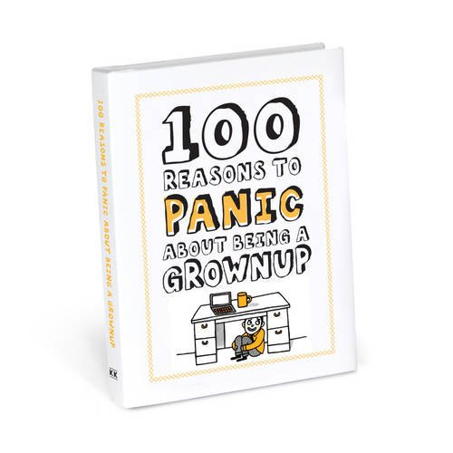 100 Reasons to Panic about Being a Grownup por Knock Knock