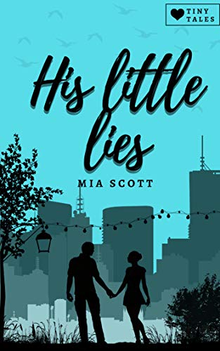 His Little Lies (Tiny Tales 2) von [Scott, Mia]