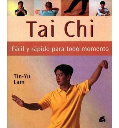 Tai Chi Facil y Rapido Para Todo Momento (Cuerpo-Mente / Body-Mind) (Book)(Spanish) - Common