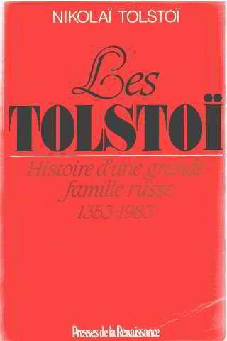 Les tolstoi : histoire d'une grande famille russe : 1353-1983