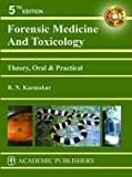 FORENSIC MEDICINE AND TOXICOLOGY: THEORY, ORAL & PRACTICAL