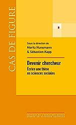Devenir chercheur: Écrire une thèse en sciences sociales