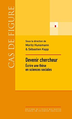Devenir chercheur: crire une thse en sciences sociales