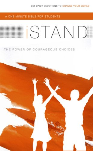 iSTAND: The Power of Courageous Choices (One Minute Bible)