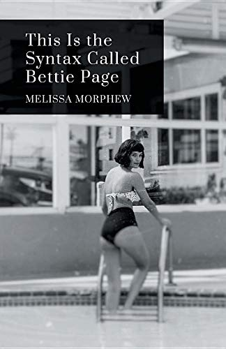 This Is the Syntax Called Bettie Page por Melissa Morphew