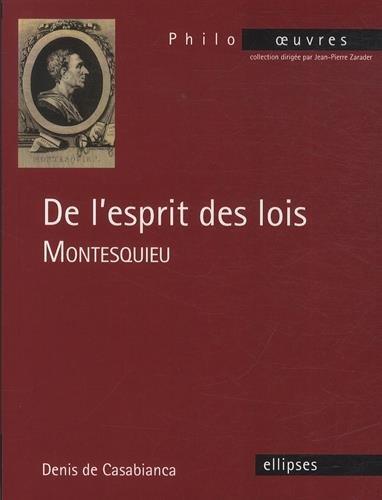 Montesquieu de l'Esprit des Lois par Denis De-Casabianca
