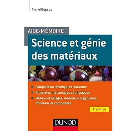 Aide-mémoire - Science et génie des matériaux - 4e éd.