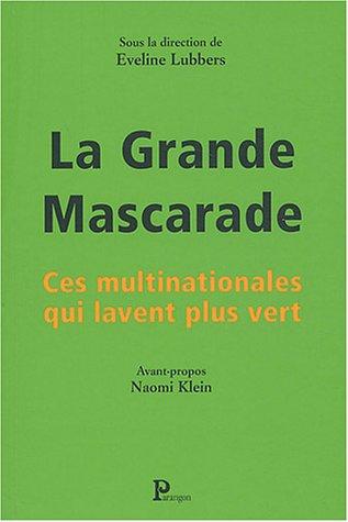 La grande mascarade : Ces multinationales qui lavent plus vert