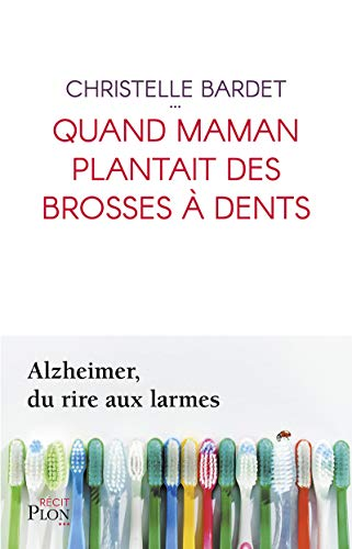 Quand maman plantait des brosses à dents par Christelle BARDET