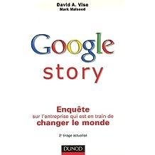 Google story : Enquête sur l'entreprise qui est en train de changer le monde