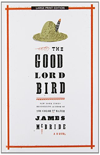 The Good Lord Bird (Thorndike Press Large Print Historical Fiction)