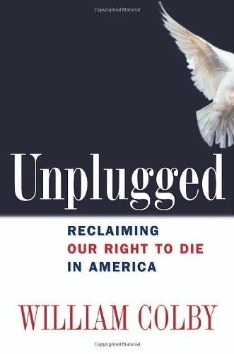 Unplugged: Reclaiming Our Right to Die in America