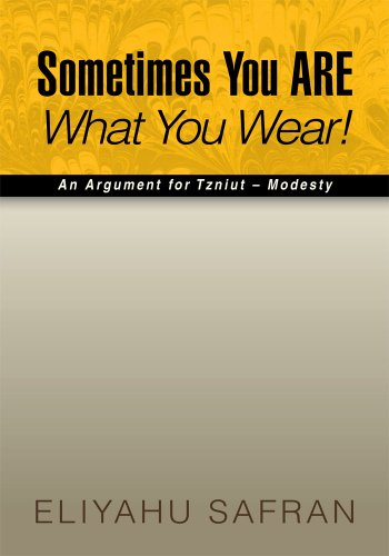 Sometimes You Are What You Wear!: The Traditional Jewish View of Modesty