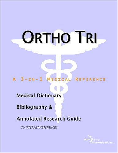 ortho-tri-cyclen-a-medical-dictionary-bibliography-and-annotated-research-guide-to-internet-referenc