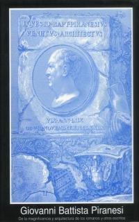 De la magnificencia y arquitectura de los romanos, y otros escritos (Fuentes de arte) por Giovanni Battista Piranesi