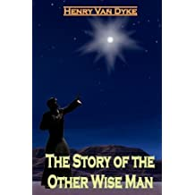 The Story Of The Other Wise Man by Henry Van Dyke (2008-12-19)