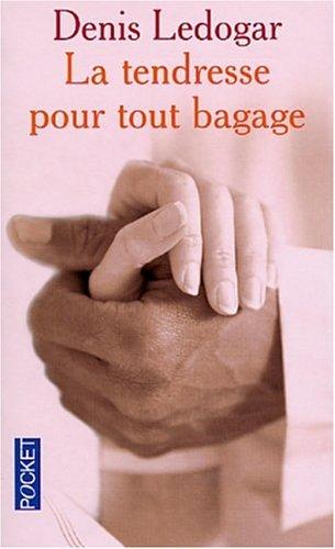 La tendresse pour tout bagage par Denis Ledogar, Gilles Van Grasdorff