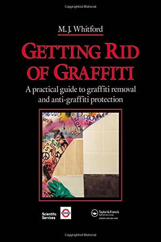 Getting Rid of Graffiti: A practical guide to graffiti removal and anti-graffiti protection