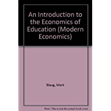 An Introduction to the Economics of Education (Modern Economics)