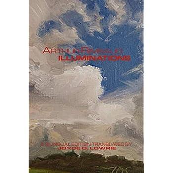 Arthur Rimbaud - ILLUMINATIONS: A Bilingual Edition