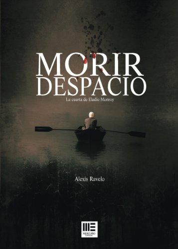 Portada del libro Morir despacio: La cuarta de Eladio Monroy
