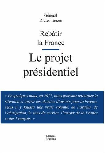 Rebâtir la France : Le projet présidentiel