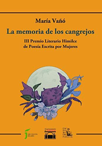 La memoria de los cangrejos: III Premio Literario Himilce de Poesía Escrita por Mujeres