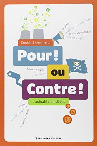 Pour ! ou Contre ! : L'actualité en débat por Sophie Lamoureux